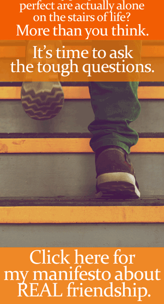It's time to ask the tough questions. Click here to read my manifesto about what REAL friendship is! | By Jamie Rohrbaugh | FromHisPresence.com