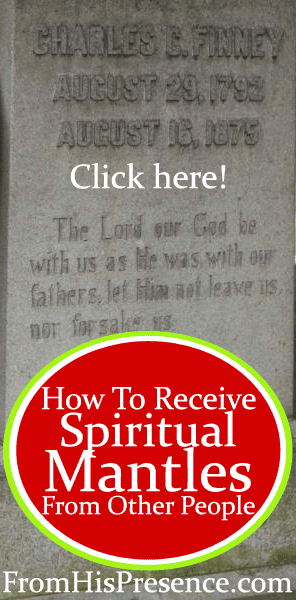 How To Receive Spiritual Mantles From Other People by Jamie Rohrbaugh   FromHisPresence.com Blog