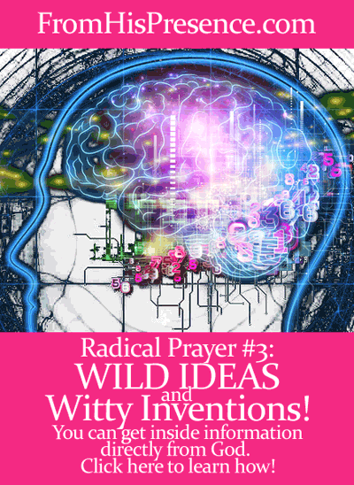 Pray this radical prayer for wild ideas and witty inventions! Get inside information directly from God. Jeremiah 33:3