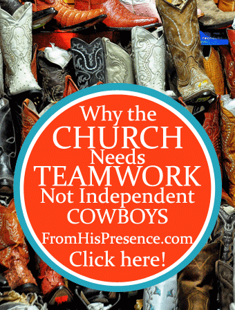 Why the Church Needs Teamwork, Not Independent Cowboys by Jamie Rohrbaugh, FromHisPresence.com