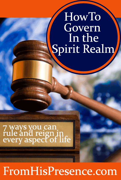 How To Govern In the Spirit Realm by Jamie Rohrbaugh | FromHisPresence.com Blog
