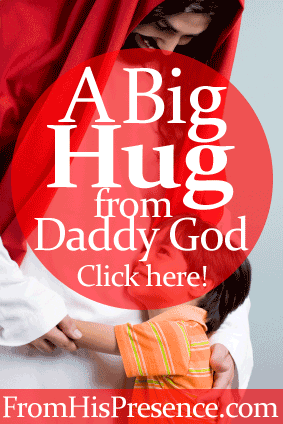 A Big Hug From Daddy God For You by Jamie Rohrbaugh | FromHisPresence.com Blog