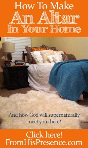 How To Make An Altar In Your Home - From His Presence®