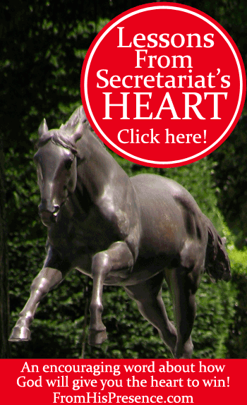 Lessons From Secretariat's Heart by Jamie Rohrbaugh | FromHisPresence.com Blog