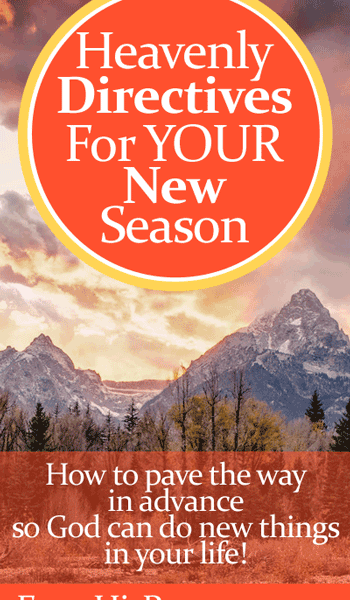 Heavenly Directives For YOUR New Season by Jamie Rohrbaugh | FromHisPresence.com