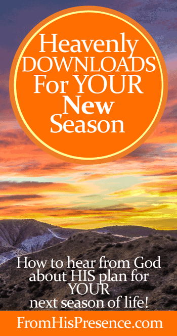 Heavenly Downloads For YOUR New Season by Jamie Rohrbaugh | FromHisPresence.com