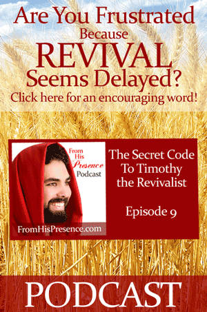FromHisPresence Podcast: The Secret Code To Timothy The Revivalist by Jamie Rohrbaugh
