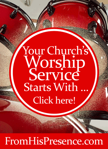 Your Church's Worship Service Starts With ... by Jamie Rohrbaugh | FromHisPresence.com Blog