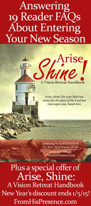 Arise Shine: A Vision Retreat Handbook by Jamie Rohrbaugh | FromHisPresence.com