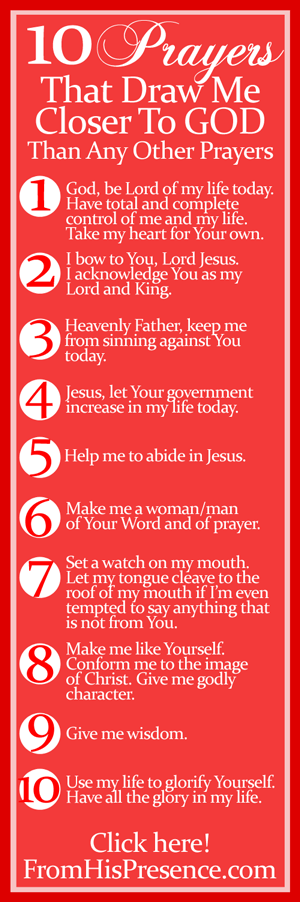 10 Prayers That Draw Me Closer To God Than Any Other Prayers infographic By Jamie Rohrbaugh | FromHisPresence.com