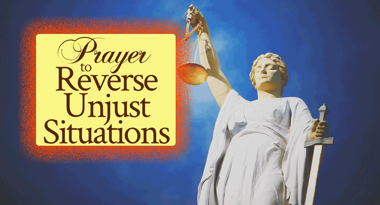 Pray This Prayer To Reverse Unjust Situations