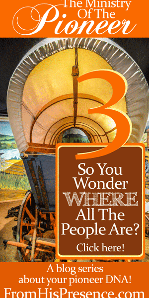 If you're way ahead of everybody else and wonder where all the people are, you may be a pioneer. Read this encouraging word and see!   By Jamie Rohrbaugh  FromHisPresence.com