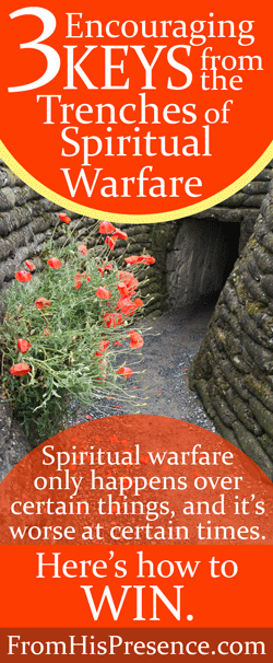 3 encouraging keys from the trenches of spiritual warfare by Jamie Rohrbaugh | FromHisPresence.com