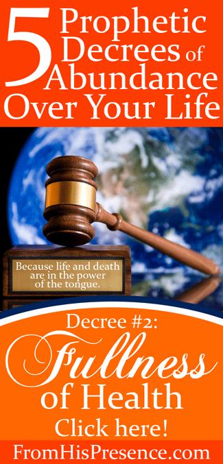 5 Prophetic Decrees of Abundance: Fullness of Health