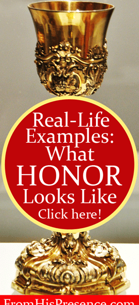 Real-Life Examples: What Honor Looks Like by Jamie Rohrbaugh   FromHisPresence.com