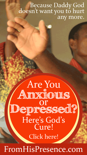 Are You Anxious Or Depressed? Here's God's Cure! by Jamie Rohrbaugh | FromHisPresence.com