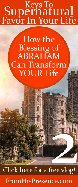 Free vlog: How the Blessing of Abraham Can Transform YOUR Life   By Jamie Rohrbaugh   FromHisPresence.com