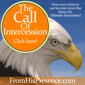 The Call of Intercession | by Jamie Rohrbaugh | FromHisPresence.com