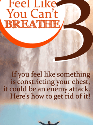 The Deliverance Files #3: If You Feel Like You Can't Breathe | by Jamie Rohrbaugh | FromHisPresence.com
