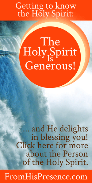 The Holy Spirit is Generous | by Jamie Rohrbaugh | FromHisPresence.com