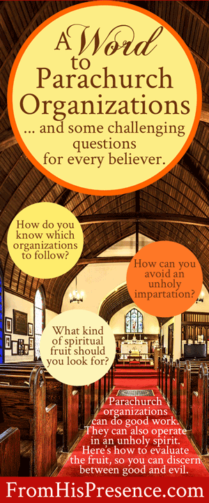 A Word to Parachurch Organizations   by Jamie Rohrbaugh   FromHisPresence.com