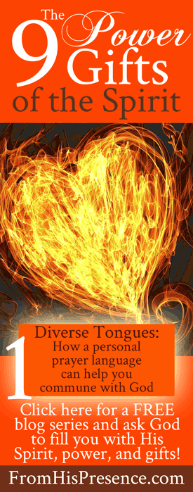 The 9 Power Gifts of the Spirit: Diverse Tongues (Speaking in Tongues) | by Jamie Rohrbaugh | FromHisPresence.com