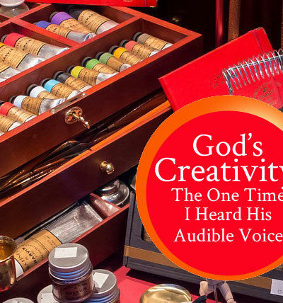 God's Creativity: The One Time I Heard His Audible Voice | by Jamie Rohrbaugh| FromHisPresence.com(R)