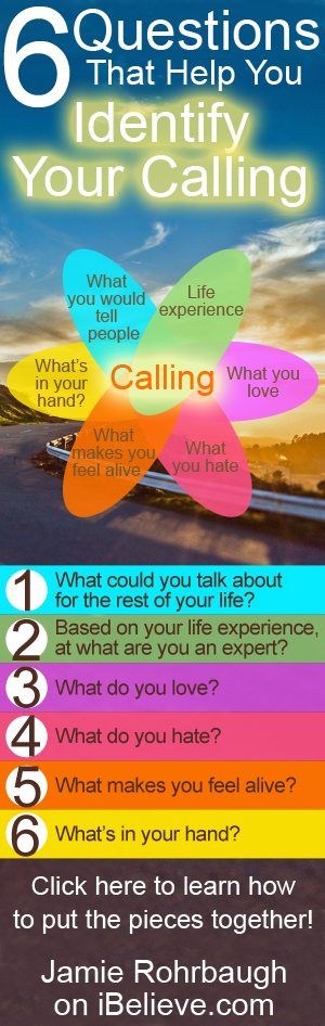 6 Questions That Help You Identify Your Calling | by Jamie Rohrbaugh | FromHisPresence.com
