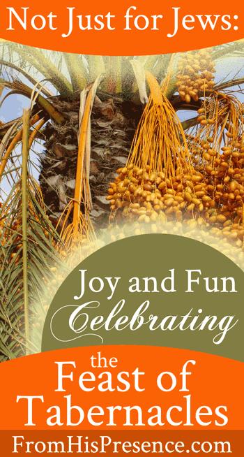 Feast of Tabernacles | Sukkot | Guest post by Dan Brown on FromHisPresence.com