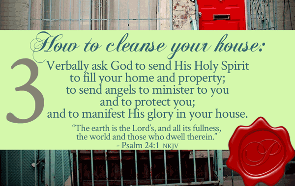 How To Cleanse Your House - From His Presence®