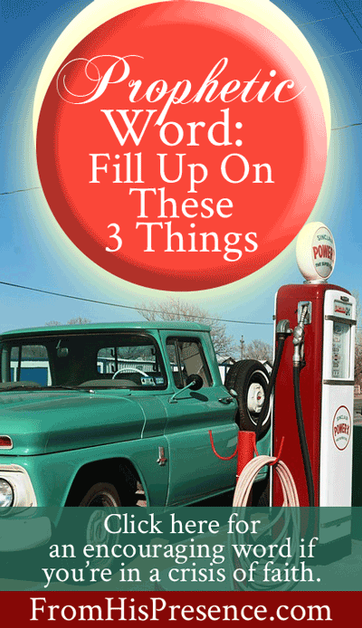 Prophetic Word: Fill Up On These 3 Things | by Jamie Rohrbaugh | FromHisPresence.com