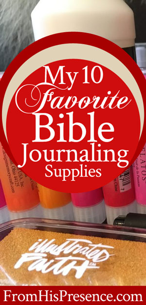 My 10 Favorite Bible Journaling Supplies | by Jamie Rohrbaugh | FromHisPresence.com