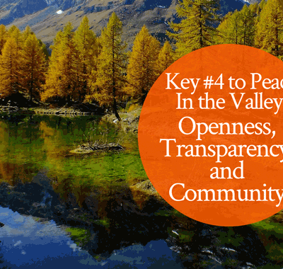 5 Keys to Peace in the Valley: Openness, Transparency, and Community | by Jamie Rohrbaugh | FromHisPresence.com
