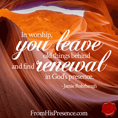 in-worship-you-leave-old-things-behind-and-find-renewal-in-gods-presence