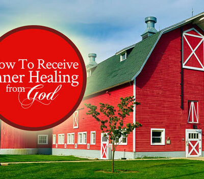 How To Receive Inner Healing from God | by Jamie Rohrbaugh | FromHisPresence.com