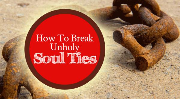 How To Break Soul Ties | by Jamie Rohrbaugh | FromHisPresence.com