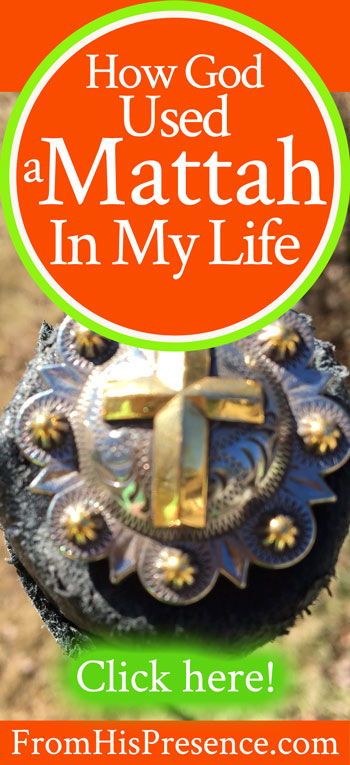 How God Used a Mattah In My Life   Guest post by Madaline McFarland