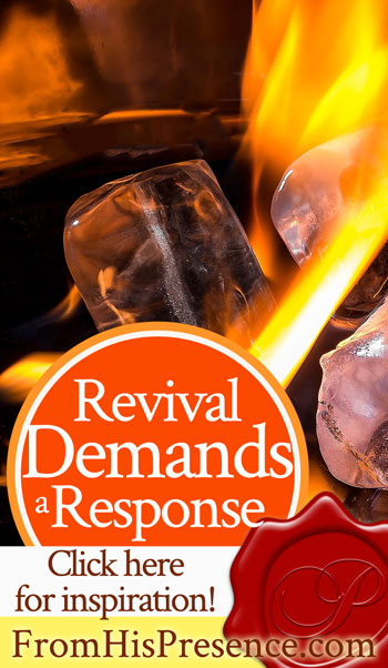 Revival Demands a Response | by Jamie Rohrbaugh | FromHisPresence.com