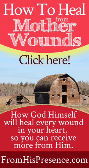 HowTo Heal From Mother Wounds
