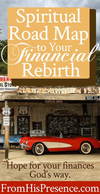 Spiritual Road Map To Your Financial Rebirth | by Jamie Rohrbaugh | FromHisPresence.com