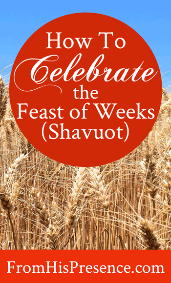 How To Celebrate the Feast of Weeks