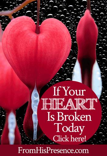 If Your Heart Is Broken Today | FromHisPresence.com