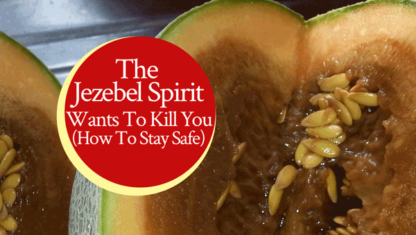 The Jezebel Spirit Wants To Kill You (How To Stay Safe) - From His