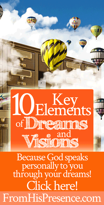10 Key Elements of Understanding Dreams and Visions | by Jamie Rohrbaugh | FromHisPresence.com