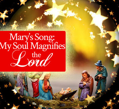 Mary's Song: My Soul Magnifies the Lord | by Jamie Rohrbaugh | FromHisPresence.com