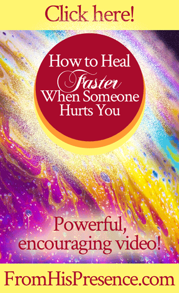 How to Heal Faster When Someone Hurts You | by Jamie Rohrbaugh | FromHisPresence.com