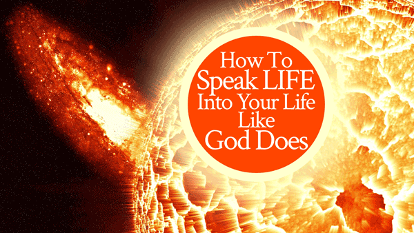How to Speak Life Into Your Life Like God Does | By Jamie Rohrbaugh | FromHisPresence.com