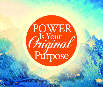 Power Is Your Original Purpose | by Jamie Rohrbaugh | FromHisPresence.com