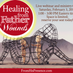 Healing from Father Wounds Webinar and Ministry Time