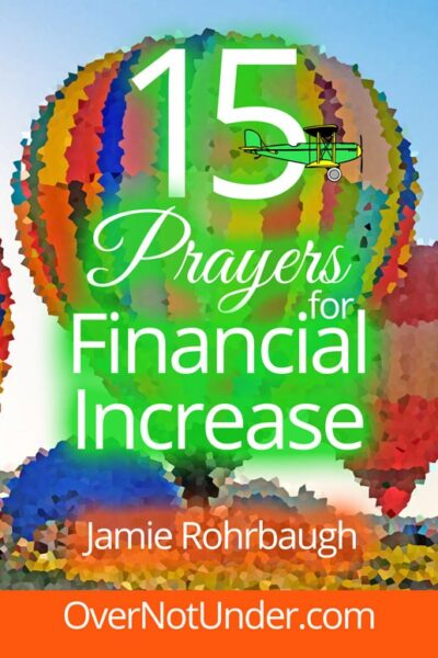 15 Prayers for Financial Increase   by Jamie Rohrbaugh   OverNotUnder.com